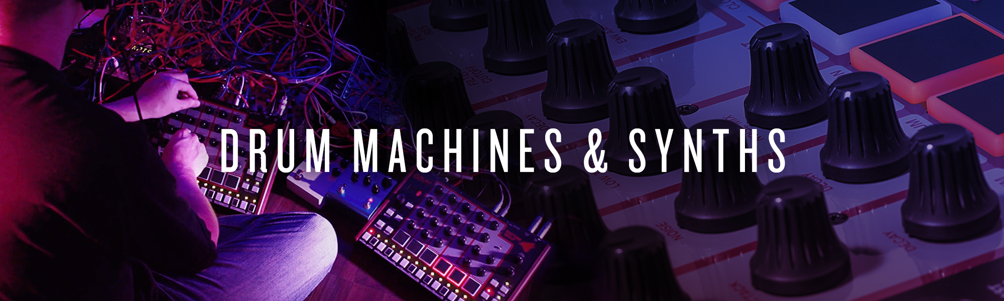 Drum Machines & Synths
